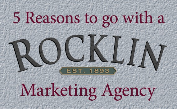 5-Reasons-to-go with-Rocklin-Marketing-Agency