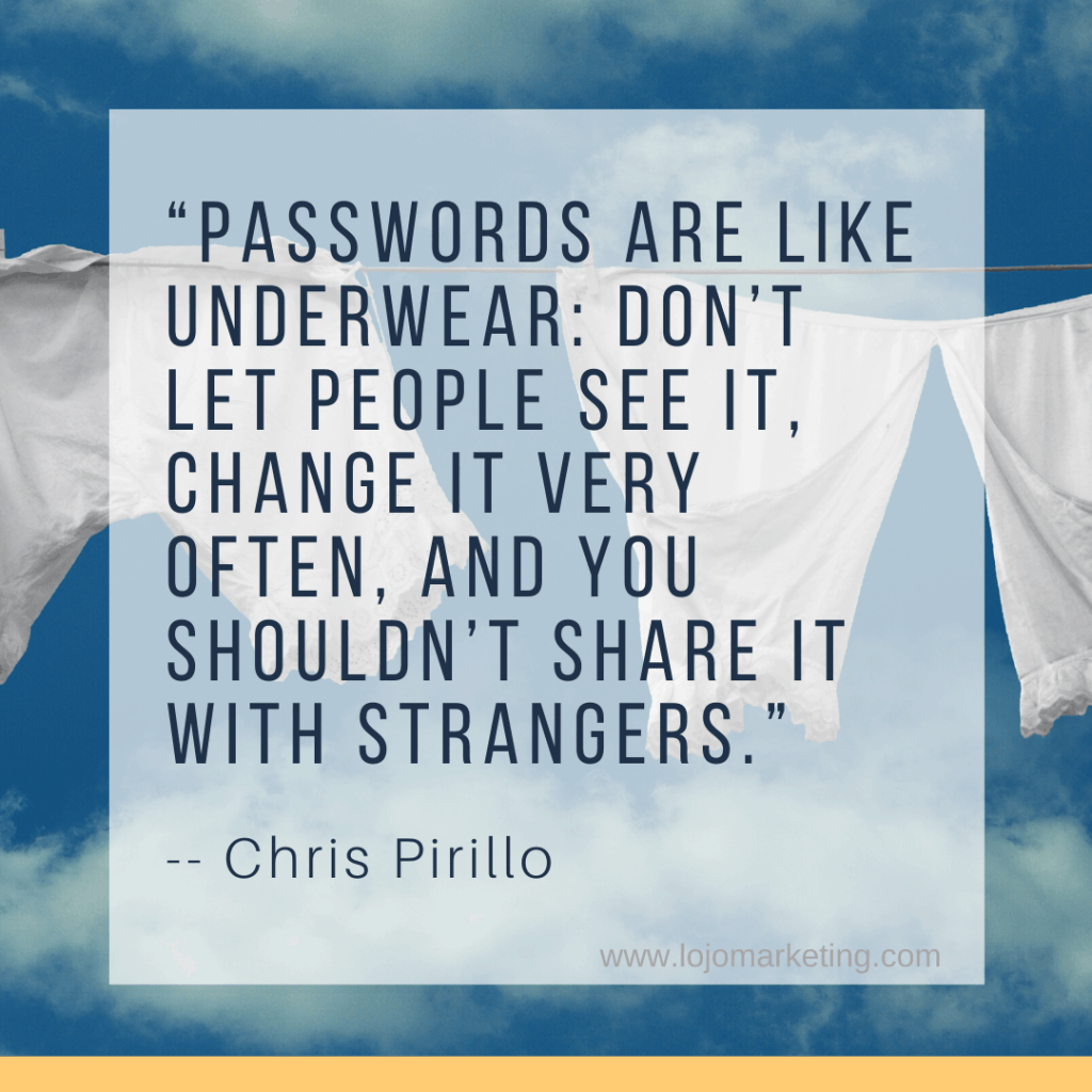 "A quote from Chris Pirillo | a featured image from the LOJO Marketing article ""11 Tips on How To Secure My WordPress Website""."