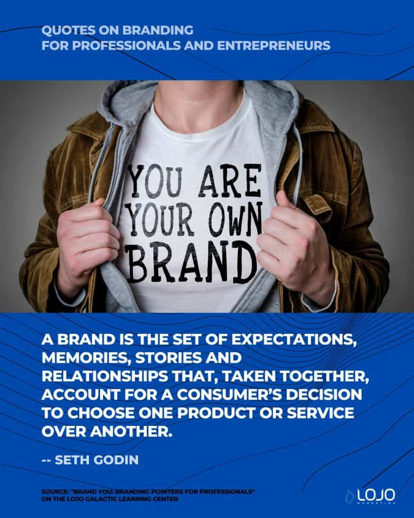 """An inspirational quote from Seth Godin   A featured image from """"Brand You: Branding Pointers For Professionals"""" by the team from LOJO Marketing"""