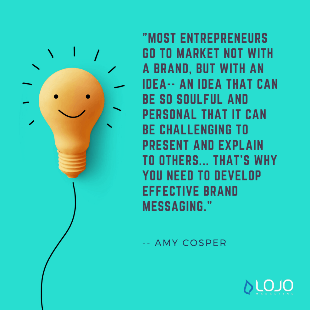 "A quote from Amy Cosper | A featured image from ""How Is Content Marketing Part of My Business Branding Efforts?"" by LOJO Marketing"