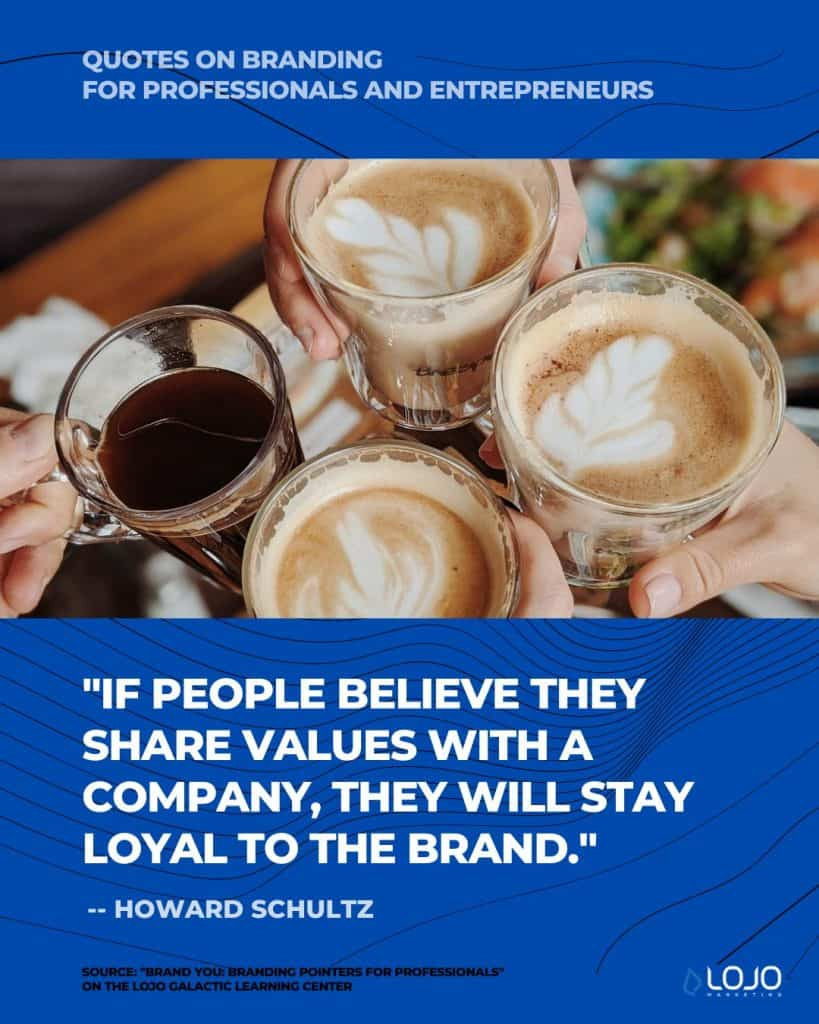 "An inspirational quote from Howard Schultz | A featured image from ""Brand You: Branding Pointers For Professionals"" by the team from LOJO Marketing"