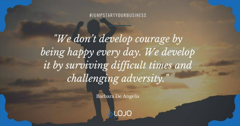 "An inspirational quote from Barbara De Angelis | A featured image from ""9 Things You Can Do To Jumpstart Your Business"", an article from LOJO Marketing 