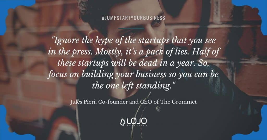"An inspirational business quote from Jules Pieri, Co-founder and CEO of The Grommet | a featured image from the LOJO article, ""How To Successfully Launch Your Business Online"""