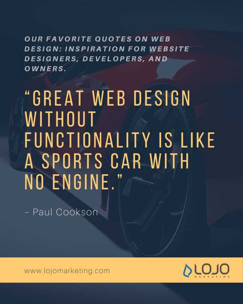 "A graphic with an inspirational quote on web design by Paul Cookson | From ""Our Favorite Web Design Quotes (To Get Those Creative Juices Flowing)"" by LOJO Marketing."