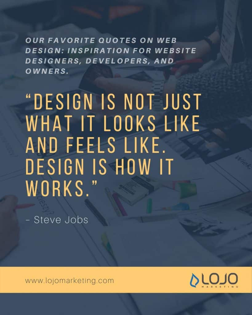 "A graphic with an inspirational quote on web design by Steve Jobs | From ""Our Favorite Web Design Quotes (To Get Those Creative Juices Flowing)"" by LOJO Marketing."