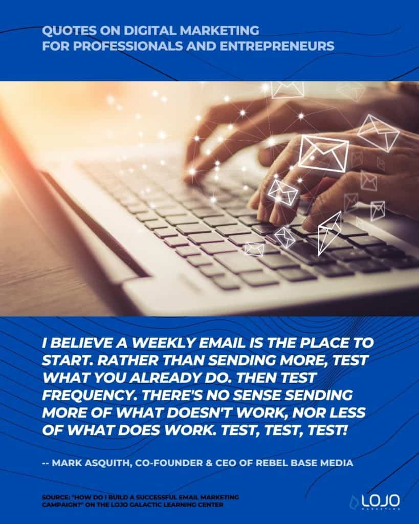 """A quote on email marketing from Mark Asquith, Co-Founder & CEO of Rebel Base Media 